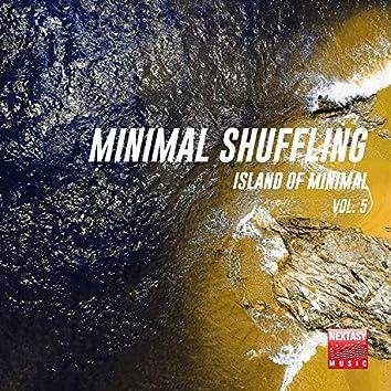 Minimal Shuffling, Vol. 5 (Island Of Minimal)