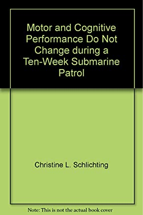 Motor and Cognitive Performance Do Not Change during a Ten-Week Submarine Patrol