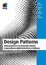 Design Patterns (mitp Professional): Entwurfsmuster als Elemente wiederverwendbarer objektorientierter Software (German Edition)