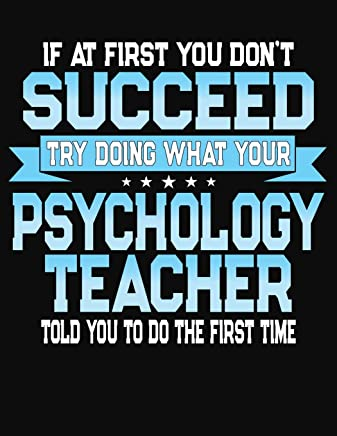 If At First You Dont Succeed Try Doing What Your Psychology Teacher Told You To Do The First Time: Teacher Lesson Planner 2019-2020 School Year