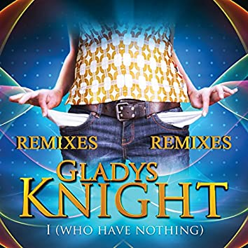 I Who Have Nothing - Remixes