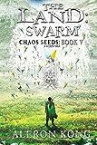 The Land: Swarm: A LitRPG Saga: Volume 5 (Chaos Seeds)
