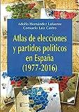 Atlas de elecciones y partidos políticos en España (1977-2016): 23 (Atlas Históricos)