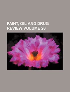 Paint, Oil and Drug Review Volume 26