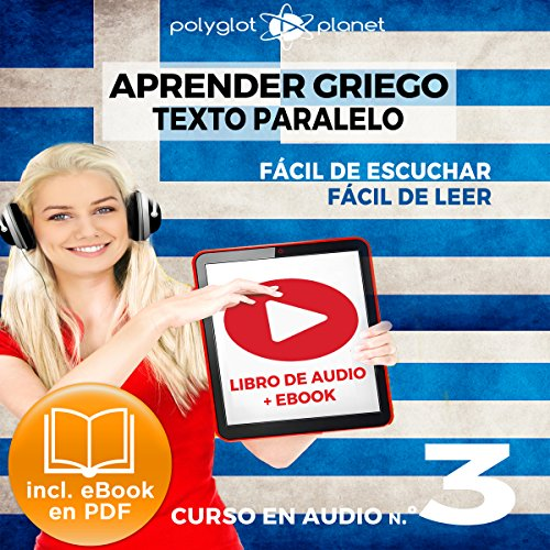 Couverture de Aprender Griego - Texto Paralelo - Fácil de Leer | Fácil de Escuchar: Curso en Audio, No. 3 [Learn Greek - Parallel Text - Easy Reader - Easy Audio: Audio Course, No. 3]