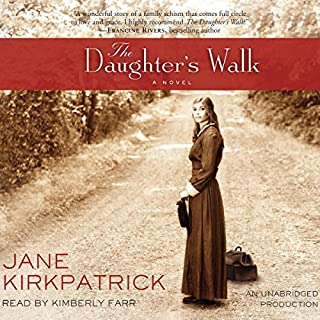 The Daughter's Walk     A Novel              By:                                                                                                                                 Jane Kirkpatrick                               Narrated by:                                                                                                                                 Kimberly Farr                      Length: 13 hrs and 12 mins     68 ratings     Overall 4.3