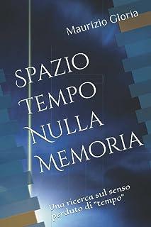 """Spazio Tempo Nulla Memoria: Una ricerca sul senso perduto di """"tempo"""""""