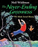 Never-Ending Greenness, The by Waldman, Neil (2003) Hardcover