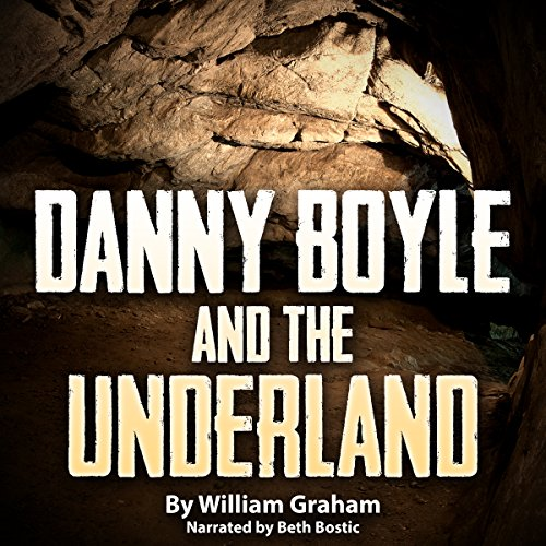 Danny Boyle and the Underland  By  cover art