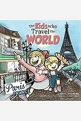 The Kids Who Travel the World: Paris (Volume 1) Paperback