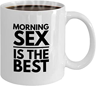 FUNNY MORNING SEX QUOTE COFFEE MUG TEA CUP, Sexy Saying Gift for Him or Her, Fun for Boyfriend Girlfriend Partner Wife Husband, Cute As Anniversary Birthday Bachelorette Party Present
