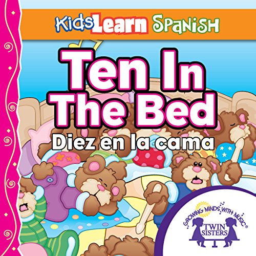 Couverture de Kids Learn Spanish: Ten in the Bed (Counting)