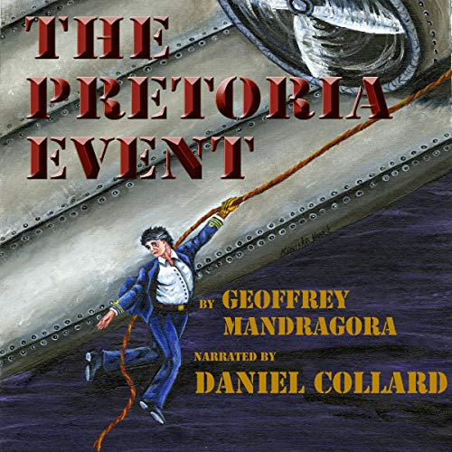 The Pretoria Event     The Thunderbolt Chronicles              By:                                                                                                                                 Geoffrey Mandragora                               Narrated by:                                                                                                                                 Daniel Collard                      Length: 6 hrs and 52 mins     Not rated yet     Overall 0.0