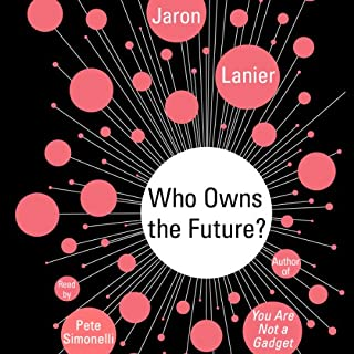 Who Owns the Future? audiobook cover art