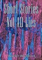 Short Stories Not All Lies
