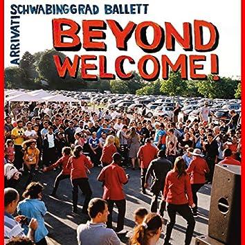 Beyond Welcome!