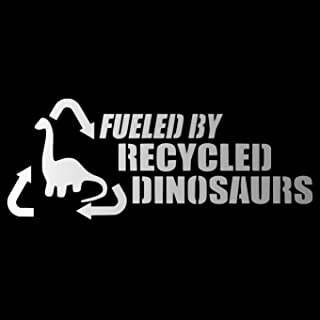 Fueled by Recycled Dinosaurs [Pick Any Color] Vinyl Transfer Sticker Decal for Laptop/Car/Truck/Window/Bumper (5in x 2in, Silver)