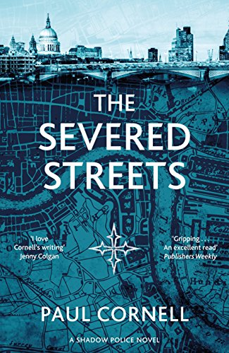 Read The Severed Streets By Paul Cornell