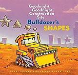 Bulldozer's Shapes: Goodnight, Goodnight,...