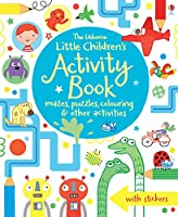 The Usborne Little Children's Activity Book: Mazes, Puzzles and Colouring (Little Childrens Activity Book)