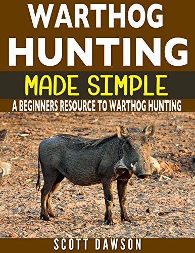 Warthog Hunting Made Simple: A Beginners Resource To Warthog Hunting (English Edition)