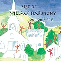 Best of Village Harmony 2011-2013