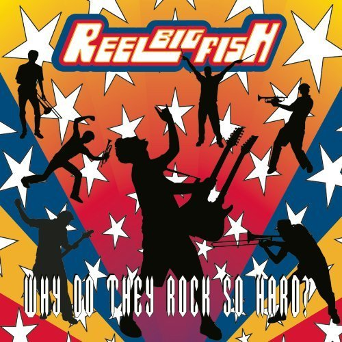 Why Do They Rock So Hard by Reel Big Fish (2009) Audio CD