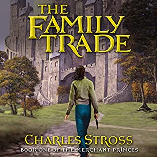 The Family Trade                   By:                                                                                                                                 Charles Stross                               Narrated by:                                                                                                                                 Kate Reading                      Length: 11 hrs and 46 mins     506 ratings     Overall 3.9