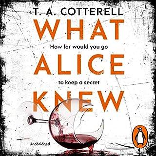 What Alice Knew                   Autor:                                                                                                                                 TA Cotterell                               Sprecher:                                                                                                                                 Gemma Whelan                      Spieldauer: 9 Std. und 38 Min.     1 Bewertung     Gesamt 3,0