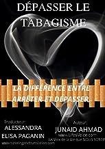 DÉPASSER LE TABAGISME: LA DIFFÉRENCE ENTRE ARRÊTER ET DÉPASSER (Transcend Smoking t. 2)