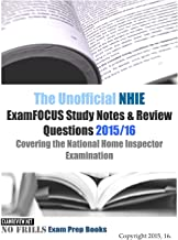 The Unofficial NHIE ExamFOCUS Study Notes & Review Questions 2015/16: Covering the National Home Inspector Examination