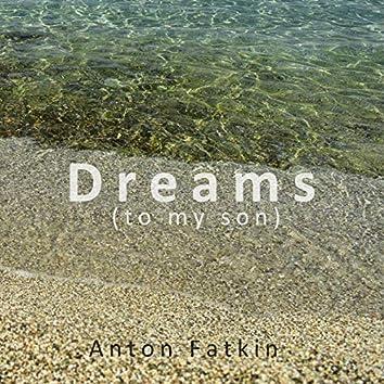 Dreams (To My Son)