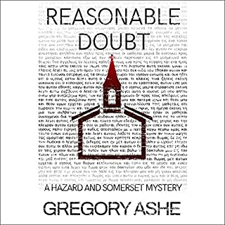 Reasonable Doubt     Hazard and Somerset, Book 5              Written by:                                                                                                                                 Gregory Ashe                               Narrated by:                                                                                                                                 Tristan James                      Length: 12 hrs and 41 mins     Not rated yet     Overall 0.0
