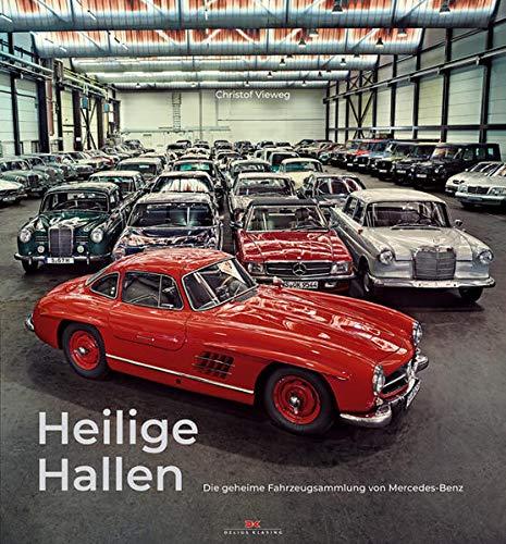Heilige Hallen: Die geheime Fahrzeugsammlung von Mercedes-Benz