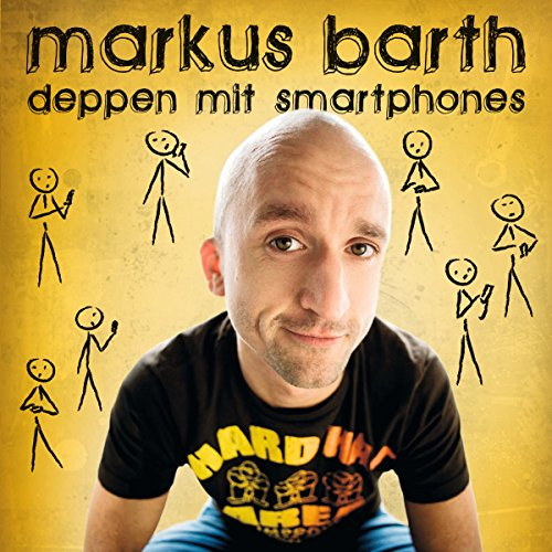 Deppen mit Smartphones (Live) Titelbild