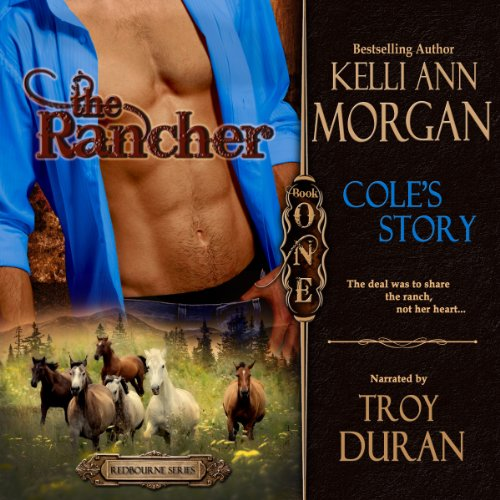 The Rancher: Redbourne Series, Book One - Cole's Story