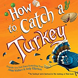 How to Catch a Turkey by [Adam Wallace, Andy Elkerton]