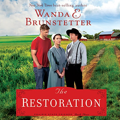 The Restoration     The Prairie State Friends, Book 3              By:                                                                                                                                 Wanda E. Brunstetter                               Narrated by:                                                                                                                                 Pam Turlow                      Length: 9 hrs and 43 mins     2 ratings     Overall 5.0