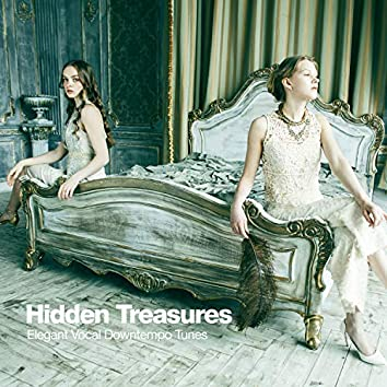 Hidden Treasures (Elegant Vocal Downtempo Tunes)