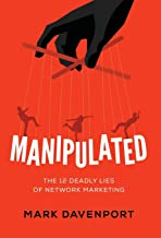 Manipulated: The 12 Deadly Lies of Network Marketing