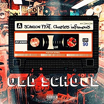 OLD SCHOOL (feat. Charles Infamous)
