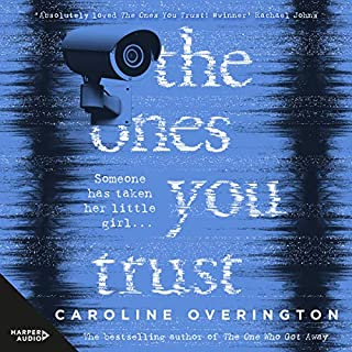 The Ones You Trust                   By:                                                                                                                                 Caroline Overington                               Narrated by:                                                                                                                                 Jennifer Vuletic                      Length: 9 hrs and 4 mins     49 ratings     Overall 3.9
