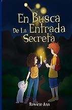 En Busca de la Entrada Secreta: Una emocionante aventura de misterio con un final sorprendente - Para niños de 7 a 12 años...