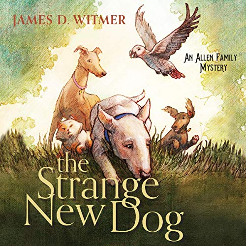 The Strange New Dog Audiobook By James D. Witmer cover art