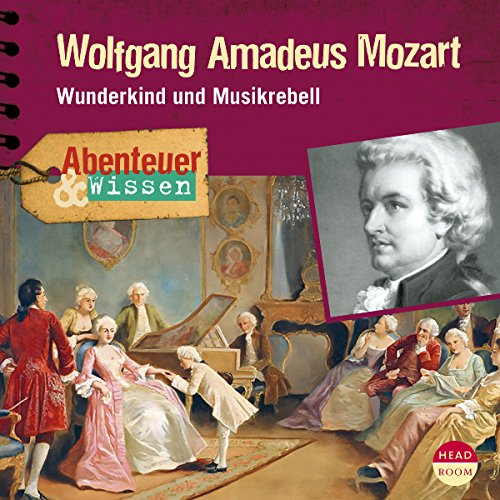 Wolfgang Amadeus Mozart - Wunderkind und Musikrebell Audiobook By Ute Welteroth cover art