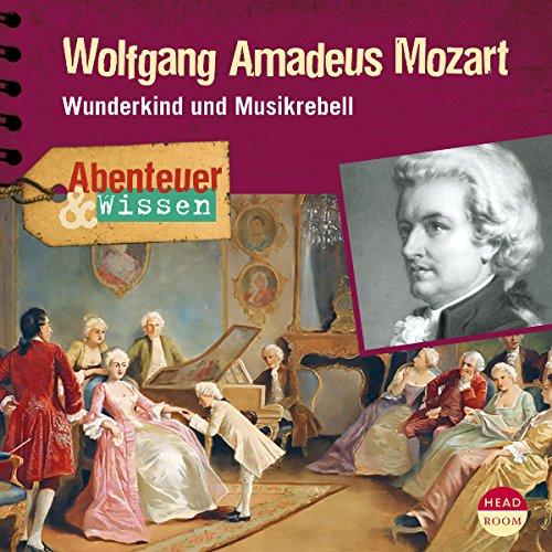 Wolfgang Amadeus Mozart - Wunderkind und Musikrebell audiobook cover art