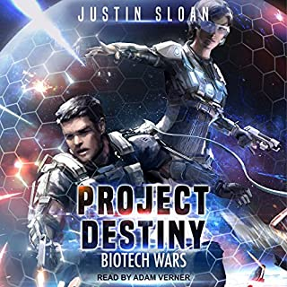 Project Destiny     Biotech Wars, Book 1              Written by:                                                                                                                                 Justin Sloan                               Narrated by:                                                                                                                                 Adam Verner                      Length: 7 hrs and 47 mins     Not rated yet     Overall 0.0