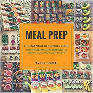 Meal Prep: The Essential Beginner's Guide - Quick and Easy Meal Prepping for Weight Loss and Clean Eating audiobook cover art