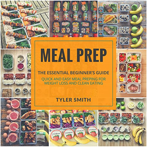 Meal Prep: The Essential Beginner's Guide - Quick and Easy Meal Prepping for Weight Loss and Clean Eating cover art