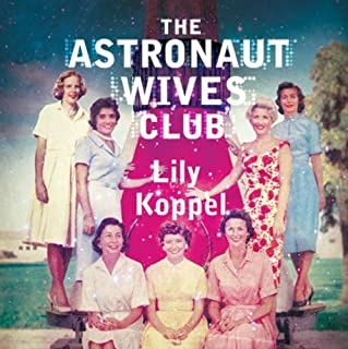 The Astronaut Wives Club                   By:                                                                                                                                 Lily Koppel                               Narrated by:                                                                                                                                 Orlagh Cassidy                      Length: 7 hrs and 45 mins     26 ratings     Overall 4.2